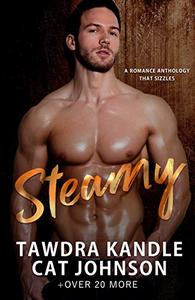 Steamy: A romance anthology that sizzles