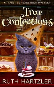 True Confections: An Amish Cupcake Cozy Mystery