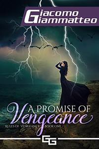 A Promise of Vengeance: Rules of Vengeance, Book I