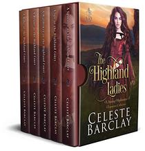 The Highland Ladies : A Steamy Highlander Romance Collection
