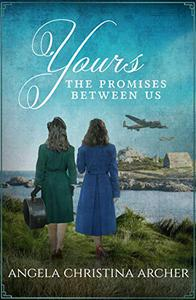 Yours: An Emotional and Gripping WWII Family Saga