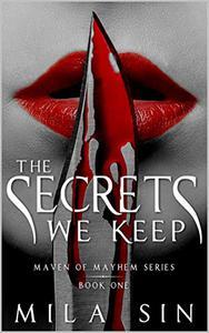 The Secrets We Keep: Maven of Mayhem Series Book One