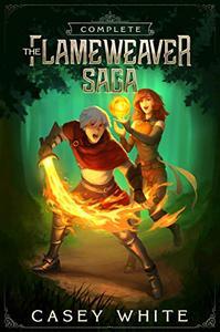 The Flameweaver Saga: The Complete Quartet