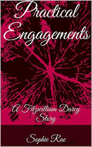 Practical Engagements: A Fitzwilliam Darcy Story