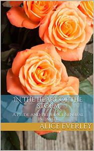 In the Heart of the Storm: A Pride and Prejudice Sensual Intimate