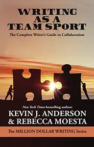 Writing As a Team Sport: The Complete Writer's Guide to Collaboration