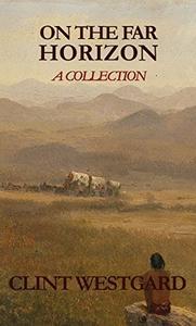 On The Far Horizon: A Collection