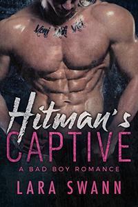 Hitman's Captive: A Bad Boy Romance