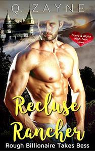 Recluse Rancher: Rough Billionaire Takes Bess