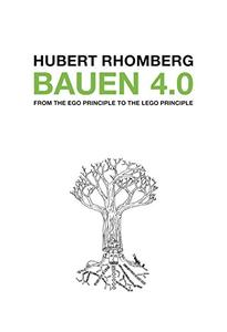 Bauen 4.0: From the Ego Principle to the Lego Principle