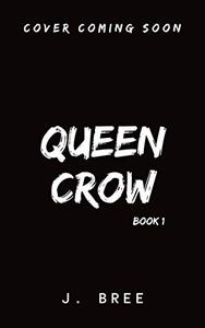 Queen Crow - Book One