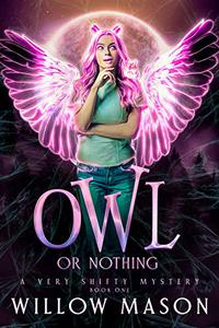 Owl or Nothing: Beechdale Paranormal Cozy