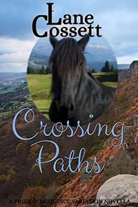Crossing Paths: A Pride & Prejudice Variation Novella