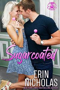 Sugarcoated (a brother's best friend small town rom com)