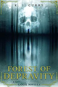 Forest of Depravity: A Dark Epic Fantasy Novella