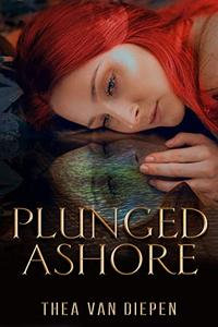 Plunged Ashore