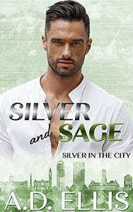 Silver & Sage: A steamy, slow burn M/M age-gap, opposites-attract romance