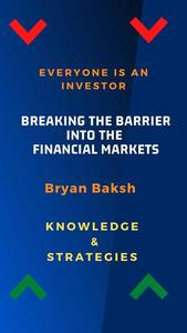 Everyone Is An Investor Breaking The Barrier Into The Financial Markets