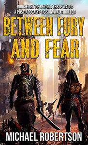 Between Fury and Fear: Book eight of Beyond These Walls - A Post-Apocalyptic Survival Thriller