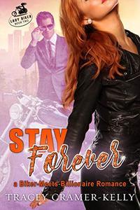 Stay Forever: a Biker-Meets-Billionaire Romance