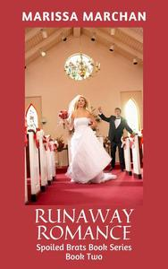 Runaway Romance: Spoiled Brats Book Series Book Two