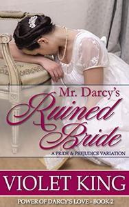 Mr. Darcy's Ruined Bride: A Pride and Prejudice Variation