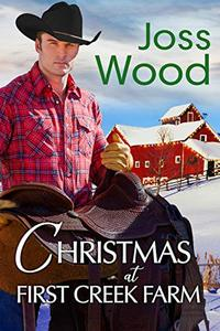 Christmas at First Creek Farm: A feel-good, Texas small town, holiday romance
