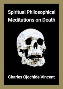 Spiritual Philosophical Meditations on Death