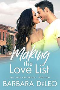 Making the Love List: A small town, older brother's best friend romance (Tall, Dark and Driven Book 1)