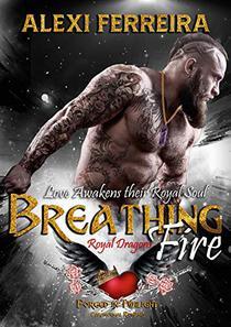 Breathing Fire, Royal Dragons: Love Awakens Their Royal Souls!