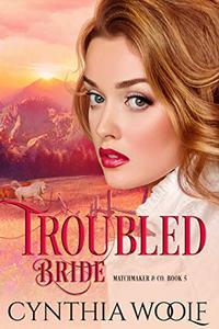 Troubled Bride: Historical Western Romance