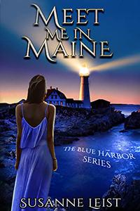 Meet Me In Maine: Book One of The Blue Harbor Series