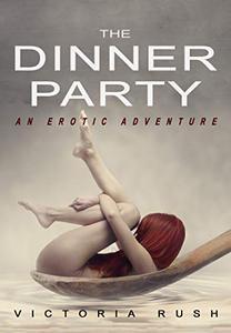 The Dinner Party: An Erotic Adventure (Lesbian Voyeur Erotica)