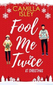 Fool Me Twice at Christmas