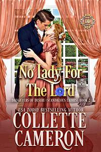 No Lady For The Lord: A Sweet Regency Romance (Daughters of Desire