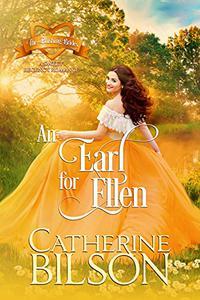 An Earl For Ellen: A Sweet Regency Romance