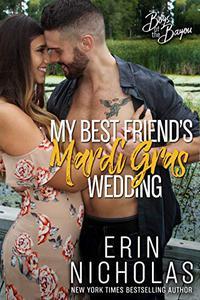 My Best Friend's Mardi Gras Wedding (Boys of the Bayou Book 1): A fake relationship romantic comedy