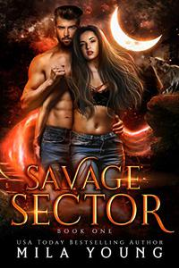Savage Sector, One: A Rejected Mate Romance