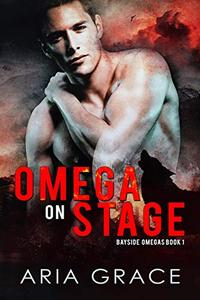 Omega On Stage: Alpha/Omega MPreg WIth Shifters