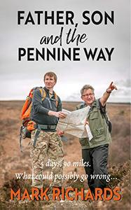 Father, Son and the Pennine Way: 5 days, 90 miles - what could possibly go wrong?