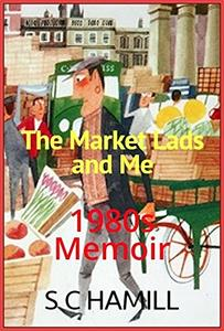 The MARKET LADS and ME! Coming of age story containing strong adult humour.: Being a dick! A strange tale indeed!