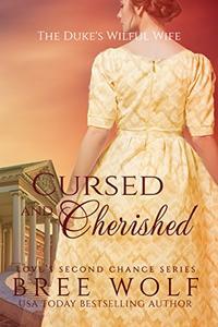 Cursed & Cherished: The Duke's Wilful Wife