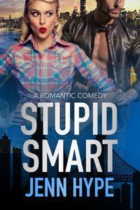 Stupid Smart