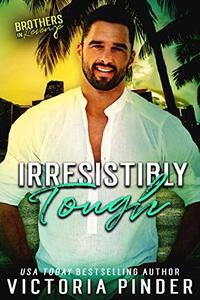 Irresistibly Tough