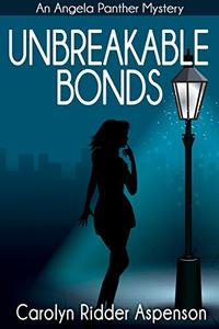 Unbreakable Bonds: An Angela Panther Mystery Book Two