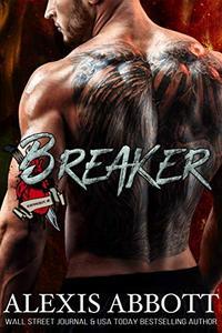 Breaker: A Bad Boy Biker Romance