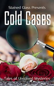 Cold Cases: Tales of Unsolved Mysteries