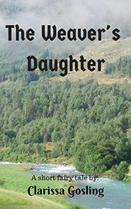 The Weaver's Daughter: A short fairy tale