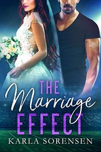 The Marriage Effect: A marriage of convenience sports romance