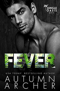 Fever (Jungle Oasis Book 1): A Billionaire Enemies to Lovers Dark Romantic Suspense